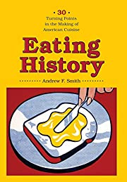 Eating History : 30 Turning Points in the…