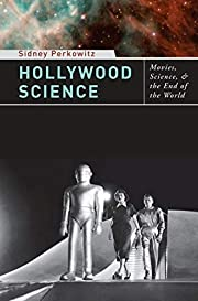 Hollywood Science: Movies, Science, and the…
