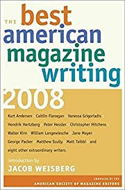 The Best American Magazine Writing 2008 –…