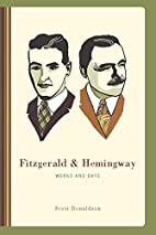 Fitzgerald and Hemingway: Works and Days by…