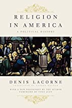 Religion in America: A Political History…