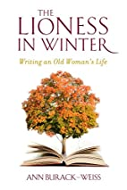 The Lioness in Winter: Writing an Old…