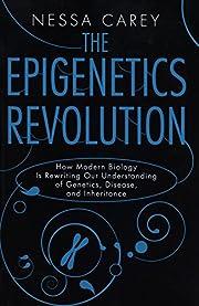 The Epigenetics Revolution: How Modern…