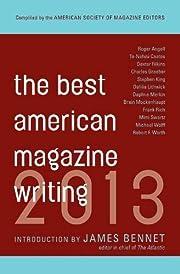 The Best American Magazine Writing 2013 de…