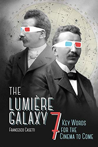 PDF] The Lumiere Galaxy: Seven Key Words for the Cinema to