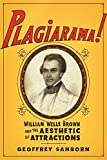 Plagiarama! : William Wells Brown and the aesthetic of attractions / Geoffrey Sanborn