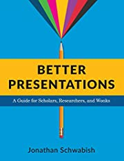 Better Presentations: A Guide for Scholars,…