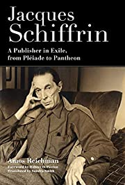 Jacques Schiffrin: A Publisher in Exile,…