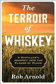The Terroir of Whiskey: A Distiller's…