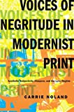 Voices of negritude in modernist print : aesthetic subjectivity, diaspora, and the lyric regime / Carrie Noland