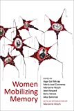 Women mobilizing memory / edited by Ayşe Gül Altinay [and five others]