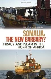 Somalia, the new Barbary? : piracy and Islam…