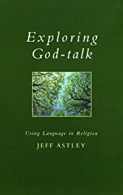 Exploring God-Talk: Using Language in…
