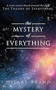 The Mystery of Everything: A Lent Course…