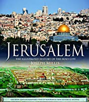 Jerusalem: The Illustrated History of the…