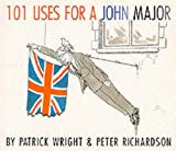 101 uses for a John Major / Patrick Wright & Peter Richardson
