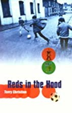 Reds in the Hood by Terry Christian