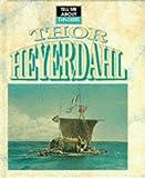 Thor Heyerdahl / written by John Malam