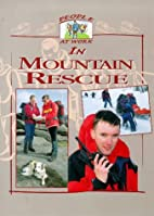 People at Work in Mountain Rescue by Deborah…