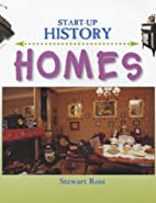 Homes (Start-up History) by Stewart Ross