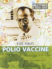 The First Polio Vaccine. Guy de La Bdoyre…