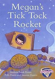 Megan's Tick Tock Rocket. Andrew Fusek…