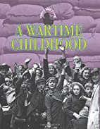 A Wartime Childhood (When I Was Young) by…
