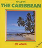 Caribbean (Focus on) by Cas Walker
