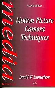 Motion Picture Camera Techniques, Second…