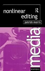 Nonlinear Editing (Media Manuals) af Patrick…