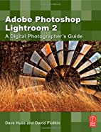 Adobe Photoshop Lightroom 2: A Digital…
