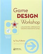 Game Design Workshop, Second Edition: A…