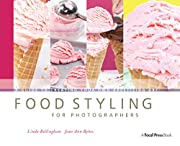 Food Styling for Photographers: A Guide to…