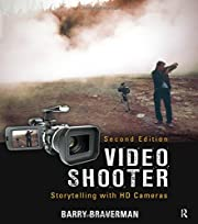 Video Shooter, Second Edition: Storytelling…