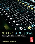 Mixing a Musical: Broadway Theatrical Sound…
