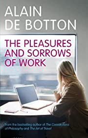 The pleasures and sorrows of work af Alain…