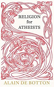 Religion for atheists : a non-believer's…