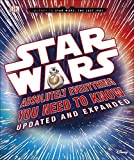 Star Wars : absolutely everything you need to know / written by Adam Bray, Kerrie Dougherty, Cole Horton and Michael Kogge