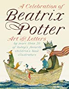 A Celebration of Beatrix Potter: Art and…