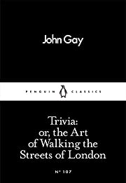 Trivia: Or, the Art of Walking the Streets…
