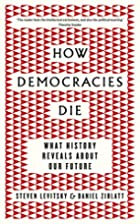 How democracies die : what history tells us…