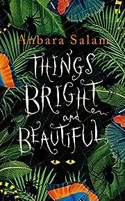 Things Bright and Beautiful por Anbra Salam