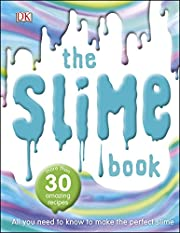 The Slime Book: All You Need to Know to Make…
