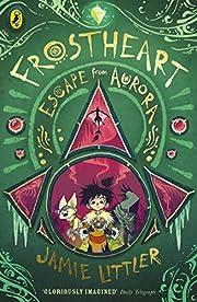 Frostheart 2: Escape from Aurora de Jamie…