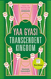 Transcendent Kingdom von Yaa Gyasi