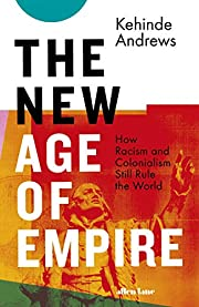 The New Age of Empire: How Racism and…