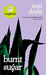 Burnt Sugar: Shortlisted for the Booker…