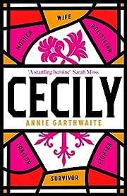 Cecily: 'A STARTLING HEROINE' Sarah Moss…