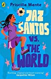 Jaz Santos vs. the World