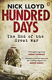 Hundred Days: The End Of The Great War –…